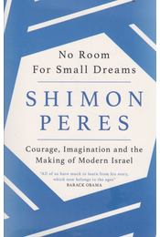 No Room for Small Dreams - Shimon Peres - Régikönyvek