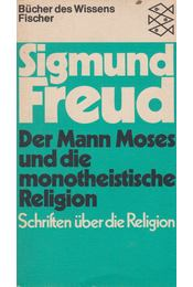 Der Mann Moses und die monotheistische Religion - Sigmund Freud - Régikönyvek
