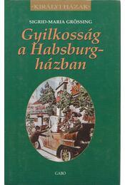 Gyilkosság a Habsburg-házban - Sigrid-Maria Grössing - Régikönyvek