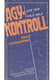 Agykontroll - Silva, José, Miele, Philip - Régikönyvek