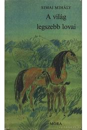 A világ legszebb lovai - Simai Mihály - Régikönyvek
