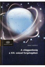 A világgazdaság a XXI. század forgatagában (dedikált) - Simai Mihály - Régikönyvek