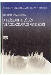 A műszaki fejlődés világgazdasági rendszere - Simai Mihály, Gál Péter - Régikönyvek