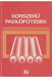 Korszerű padlófűtések - Simon István, Dr. Hamvay Kálmán, Dr. Bánhidy László - Régikönyvek