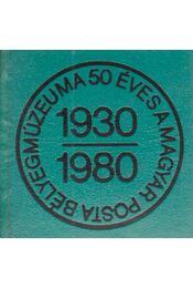 50 éves a Magyar Posta bélyegmúzeuma 1930-1980 (mini) - Simon Tamás - Régikönyvek