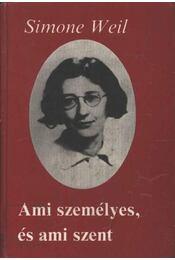 Ami személyes, és ami szent - Simone Weil - Régikönyvek