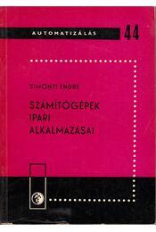 Számítógépek ipari alkalmazásai - Simonyi Endre - Régikönyvek