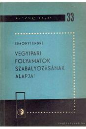 Vegyipari folyamatok szabályozásának alapjai - Simonyi Endre - Régikönyvek