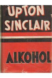 Alkohol - Sinclair, Upton - Régikönyvek