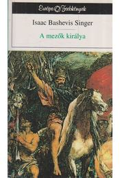 A mezők királya - SINGER,ISAAC BASHEVIS - Régikönyvek