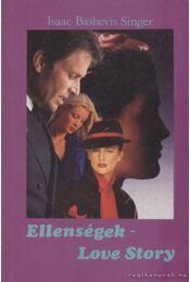 Ellenségek - Love story - SINGER,ISAAC BASHEVIS - Régikönyvek