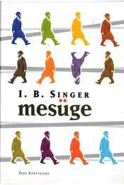 Mesüge - SINGER,ISAAC BASHEVIS - Régikönyvek