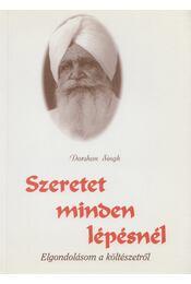 Szeretet minden lépésnél - Singh, Darshan - Régikönyvek