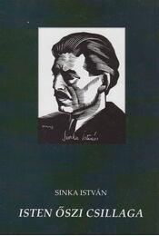 Isten őszi csillaga (dedikált) - Sinka István, Medvigy Endre (szerk.) - Régikönyvek