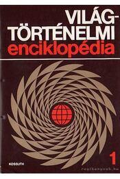 Világtörténelmi enciklopédia I-II. - Sipos Attila (szerk.) - Régikönyvek