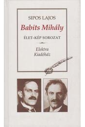 Babits Mihály (dedikált) - Sipos Lajos - Régikönyvek