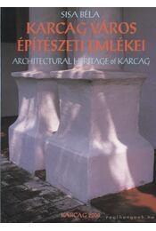 Karcag város építészeti emlékei / Architectural heritage of Karcag - Sisa Béla - Régikönyvek