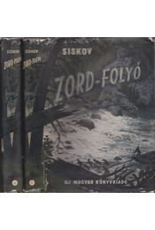 Zord-folyó I-II. kötet - Siskov, Vjacseszlav - Régikönyvek