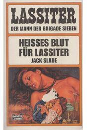 Heisses Blut für Lassiter - Slade, Jack - Régikönyvek
