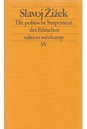 Die politische Suspension des Ethischen - Slavoj Zizek - Régikönyvek