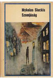 Szomjúság - Sluckis, Mykolas - Régikönyvek