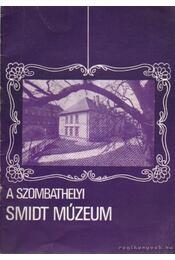 A szombathelyi Smidt Múzeum - Smidt Lajos dr. - Régikönyvek