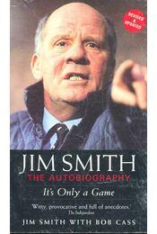 Jim Smith The Autobiography – It's Only a Game - SMITH, JIM – CASS, BOB - Régikönyvek