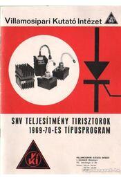 SNV teljesítmény tirisztorok 1969-70-es típusprogram - Régikönyvek