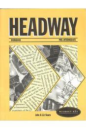 Headway Workbook Pre-Intermediate - SOARS, LIZ – SOARS, JOHN - Régikönyvek