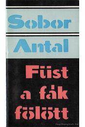 Füst a fák fölött - Sobor Antal - Régikönyvek