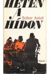Heten a hídon - Sobor Antal - Régikönyvek