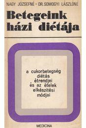 Betegeink házi diétája - Somogyi Lászlóné dr., Nagy Józsefné - Régikönyvek