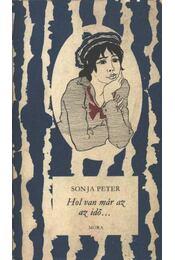 Hol van már az az idő - Sonja Péter - Régikönyvek