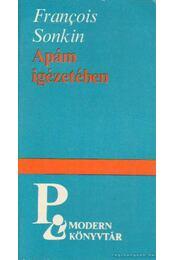 Apám igézetében - Sonkin, Francois - Régikönyvek