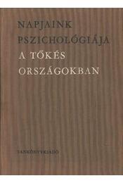 Napjaink pszichológiája a tőkés országgokban - Sorohova, J. V. - Régikönyvek