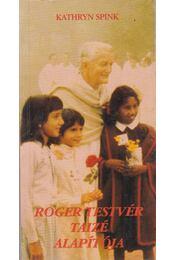 Roger testvér Taizé alapítója - Spink, Kathryn - Régikönyvek