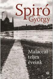 Malaccal teljeséveink - Spiró György - Régikönyvek