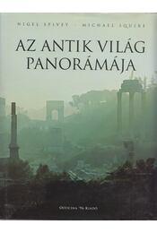 Az antik világ panorámája - Spivey, Nigel, Squire, Michael - Régikönyvek