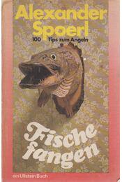 Fische fangen - SPOERL, ALEXANDER - Régikönyvek