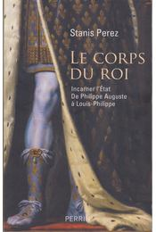 Le corps du Roi - Stanis Perez - Régikönyvek