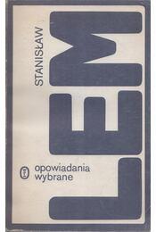 Opowiadania wybrane - Stanislaw Lem - Régikönyvek