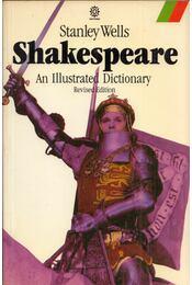 Shakespeare: An Illustrated Dictionary - Stanley Wells - Régikönyvek