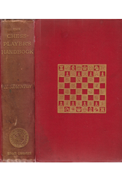 The Chess-Player's Handbook. A Popular And Scientific Introduction To The Game of Chess. New Edition, With An Alphabetical List Of All The Principal Openings by R. F. Green. - Staunton, Howard - Régikönyvek
