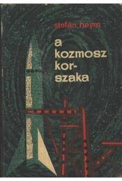 A kozmosz korszaka - Stefan Heym - Régikönyvek