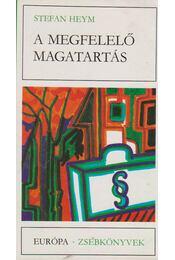 A megfelelő magatartás - Stefan Heym - Régikönyvek