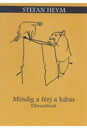 Mindig a férj a hibás - Stefan Heym - Régikönyvek