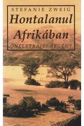 Hontalanul Afrikában - Stefanie Zweig - Régikönyvek