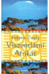 Viszontlátni Afrikát - Stefanie Zweig - Régikönyvek