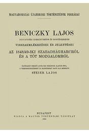 Beniczky Lajos bányavidéki kormánybiztos és honvédezredes visszaemlékezései - Steier Lajos - Régikönyvek