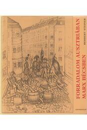 Forradalom Ausztriában - Marx Bécsben - Steiner, Herbert - Régikönyvek